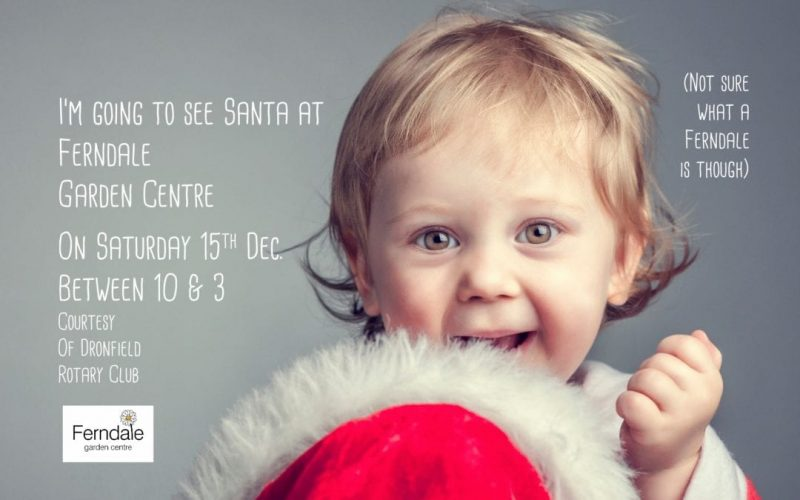 Dronfield Rotary Club present SANTA for one day only